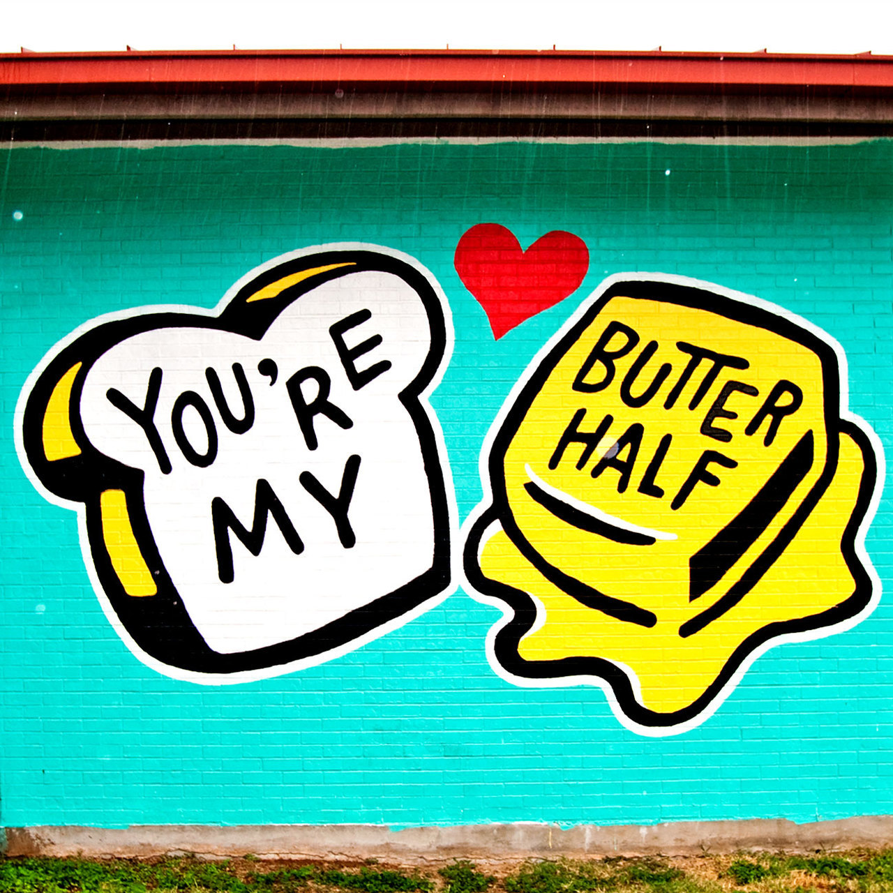 youre my butter half mural austin, texas